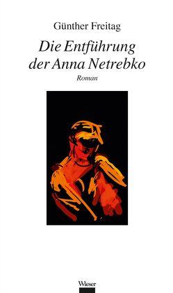 Die Entführung der Anna Netrebko von Freitag,  Günther