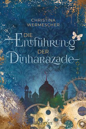 Die Entführung der Dinharazade von Wermescher,  Christina
