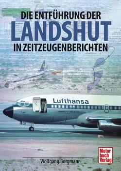 Die Entführung der Landshut von Borgmann,  Wolfgang