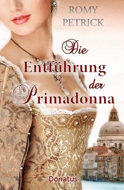 Die Entführung der Primadonna von Petrick,  Romy