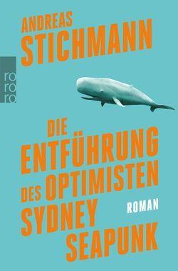 Die Entführung des Optimisten Sydney Seapunk von Stichmann,  Andreas