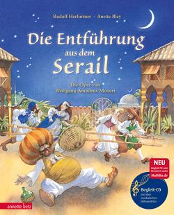 Die Entführung aus dem Serail mit CD von Bley,  Anette, Herfurtner,  Rudolf
