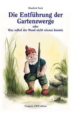 Die Entführung der Gartenzwerge von Manfred,  Fock
