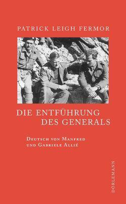 Die Entführung des Generals von Allié,  Mandfred, Allie,  Manfred, Allié-Kempf,  Gabriele, Fermor,  Patrick Leigh