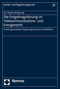 Die Entgeltregulierung im Telekommunikations- und Energierecht von Mengering,  Kim Sophie