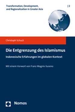 Die Entgrenzung des Islamismus von Schuck,  Christoph