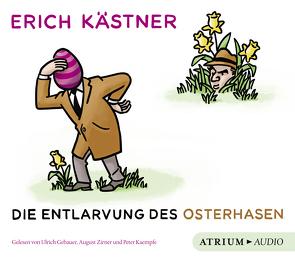 Die Entlarvung des Osterhasen von Gebauer,  Ulrich, Kaempfe,  Peter, Kaestner,  Erich, List-Beisler,  Sylvia, Zirner,  August
