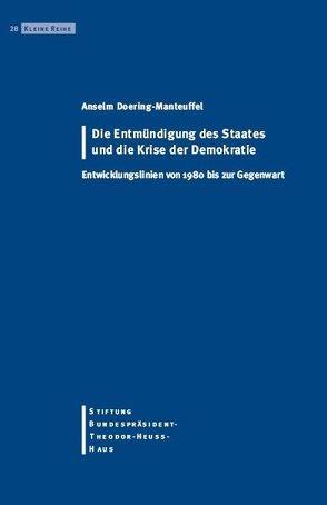Die Entmündigung des Staates und die Krise der Demokratie von Doering-Manteuffel,  Anselm