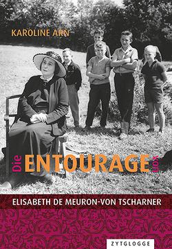 Die Entourage von Elisabeth de Meuron-von Tscharner von Arn de Meuron,  Karoline