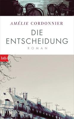 Die Entscheidung von Cordonnier,  Amélie, Thoma,  Amelie