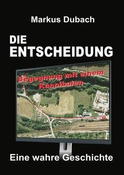 DIE ENTSCHEIDUNG – BEGEGNUNG MIT EINEM KANNIBALEN von Dubach,  Markus