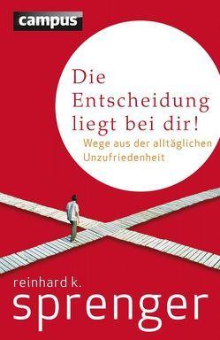 Die Entscheidung liegt bei dir! von Sprenger,  Reinhard K.