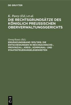 Die Entscheidungen in Reichszuwachs-, Provinzial-, Kreis-, Kommunal- und Staatssteuerangelegenheiten von Kautz,  Georg