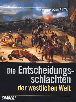 Die Entscheidungsschlachten der westlichen Welt von Fuller,  J F C