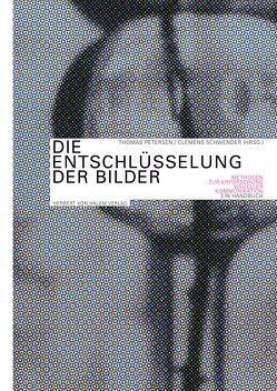 Die Entschlüsselung der Bilder von Petersen,  Thomas, Schwender,  Clemens