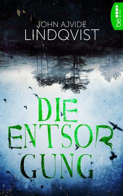 Die Entsorgung von Lindqvist,  John Ajvide