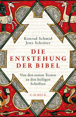 Die Entstehung der Bibel von Schmid,  Konrad, Schröter,  Jens