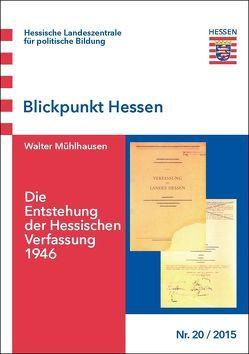 Die Entstehung der Hessischen Verfassung 1946 von Mühlhausen,  Walter