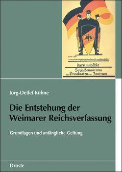 Die Entstehung der Weimarer Reichsverfassung von Kühne,  Jörg-Detlef