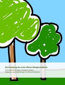 Die Entstehung des ersten offenen Biologieschulbuchs von Ebner,  Martin, Schön,  Martin, Schön,  Sandra, Vlaj,  Gernot