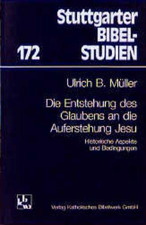 Die Entstehung des Glaubens an die Auferstehung Jesu von Müller,  Ulrich B