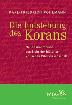 Die Entstehung des Korans von Pohlmann,  Karl-Friedrich