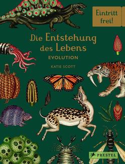 Die Entstehung des Lebens. Evolution von Löwenberg,  Ute, Munro,  Fiona, Scott,  Katie, Symons,  Ruth