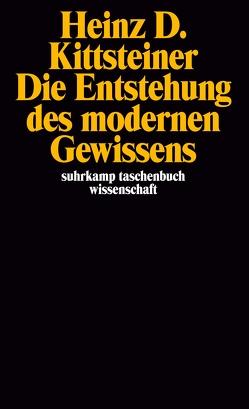 Die Entstehung des modernen Gewissens von Kittsteiner,  Heinz D