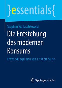Die Entstehung des modernen Konsums von Wallaschkowski,  Stephan