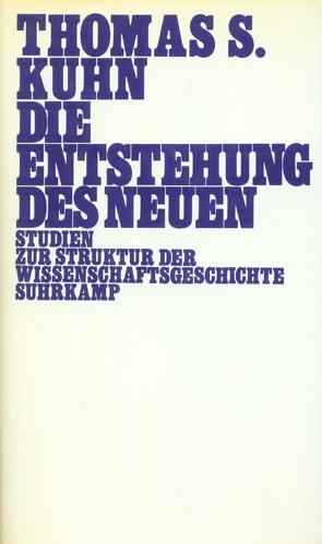 Die Entstehung des Neuen von Krüger,  Lorenz, Kuhn,  Thomas S., Vetter,  Hermann