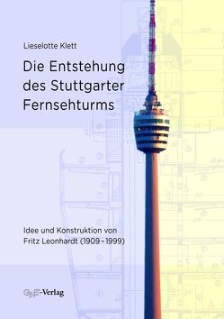 Die Entstehung des Stuttgarter Fernsehturms von Klett,  Lieselotte