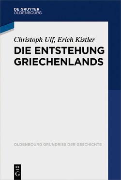 Die Entstehung Griechenlands von Kistler,  Erich, Ulf,  Christoph