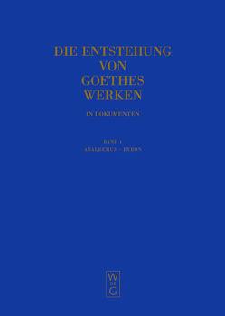Die Entstehung von Goethes Werken in Dokumenten / Abaldemus – Byron von Ludwig,  Peter, Mommsen,  Katharina, Mommsen,  Momme