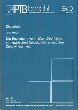 Die Entstehung von heißen Oberflächen in metallischen Reibsituationen und ihre Zündwirksamkeit von Meyer,  Lennart