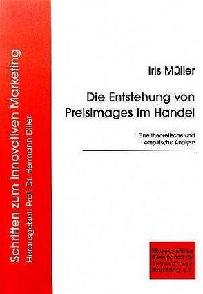 Die Entstehung von Preisimages im Handel von Müller,  Iris
