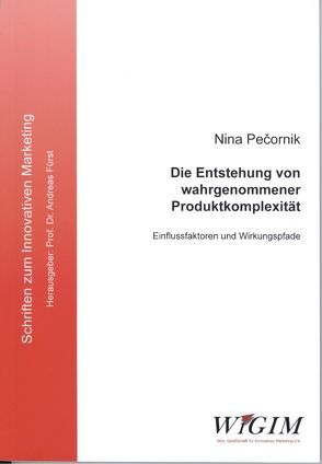 Die Entstehung von wahrgenommener Produktkomplexität von Pečornik,  Nina