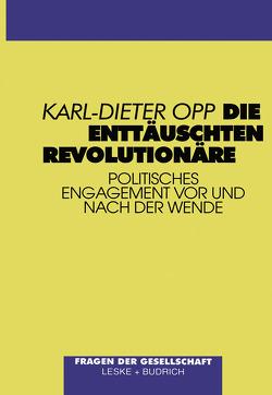 Die enttäuschten Revolutionäre von Opp,  Karl-Dieter