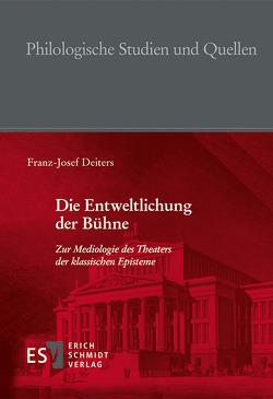 Die Entweltlichung der Bühne von Deiters,  Franz-Josef