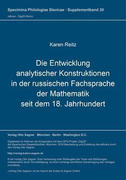 Die Entwicklung analytischer Konstruktionen in der russischen Fachsprache der Mathematik seit dem 18. Jahrhundert von Reitz,  Karen