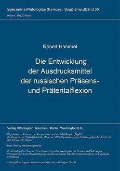 Die Entwicklung der Ausdrucksmittel der russischen Präsens- und Präteritalflexion von Hammel,  Robert