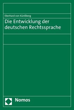 Die Entwicklung der deutschen Rechtssprache von Künßberg,  Eberhard von