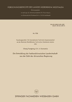Die Entwicklung der festlandchinesischen Landwirtschaft aus der Sicht der chinesischen Regierung von Chang,  Tsung-Tung
