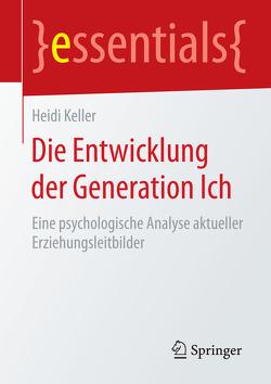 Die Entwicklung der Generation Ich von Keller,  Heidi