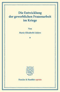 Die Entwicklung der gewerblichen Frauenarbeit im Kriege. von Lüders,  Marie Elisabeth