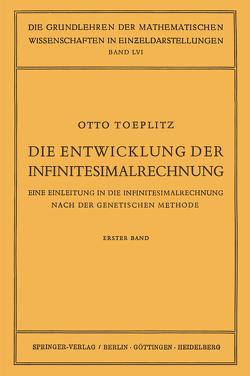 Die Entwicklung der Infinitesimalrechnung von Blaschke,  W., Grammel,  R., Hopf,  E., Köthe,  Gottfried, Schmidt,  F. K, Toeplitz,  Otto, van der Waerden,  B. L.
