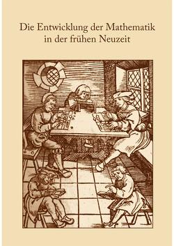 Die Entwicklung der Mathematik in der frühen Neuzeit von Gebhardt,  Rainer