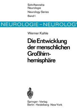 Die Entwicklung der menschlichen Großhirnhemisphäre von Kahle,  W.