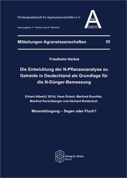 Die Entwicklung der N-Pflanzenanalyse zu Getreide in Deutschland als Grundlage für die N-Dünger-Bemessung von Herbst,  Friedhelm