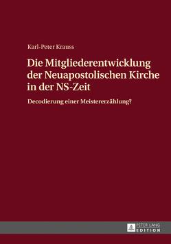 Die Entwicklung der Neuapostolischen Kirche in der NS-Zeit von Krauss,  Karl-Peter