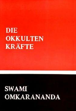 Die Entwicklung der okkulten Kräfte von Omkarananda,  Swami